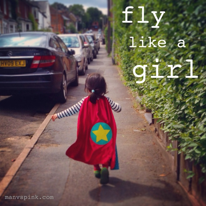 Fly Like a Girl, #likeagirl, LikeAGirl, girl empowerment, girl power, supergirl, girl with cape, female superhero, superheroine,